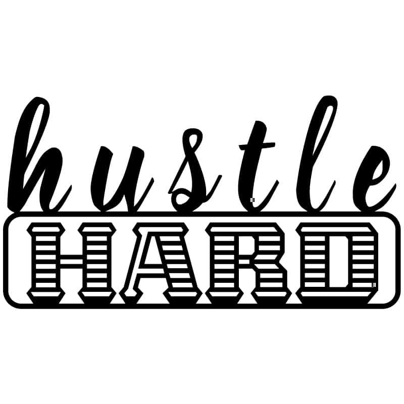Hustle Hard DXF Free File