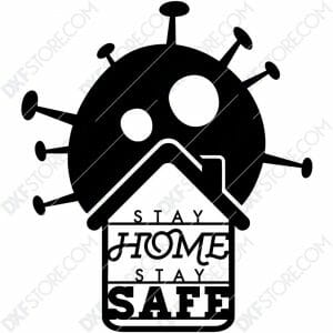 Stay Home Stay Safe Sign Free DXF File Cut-Ready Plasma Cut DXF File Download for CNC Plasma and Laser Cut