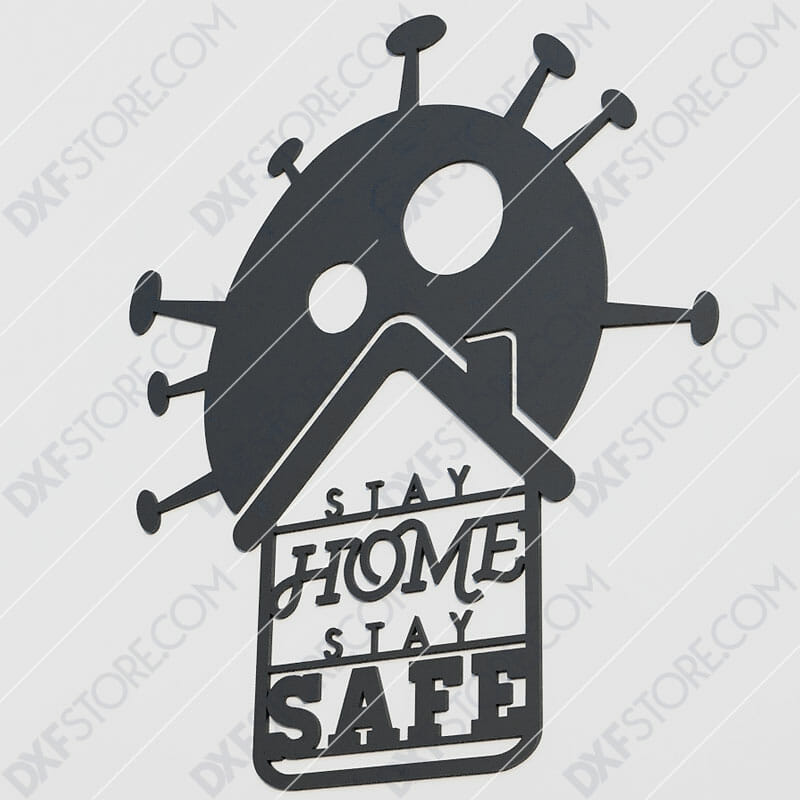 Stay Home Stay Safe Sign Free DXF File DXF File Downloadable DXF for CNC Plasma DXF Files Download